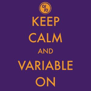 Keep Calm with your Variable Rate Mortgage in the face of rising interest rates